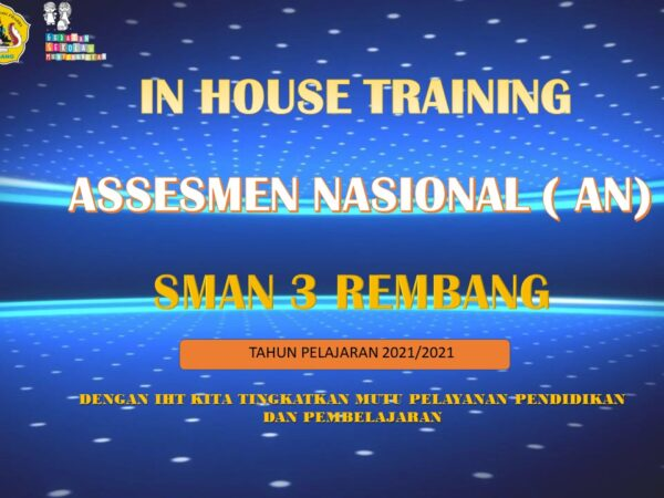 In House Training Assesmen Nasional SMAN 3 Rembang Tahun Pelajaran 2021/2022
